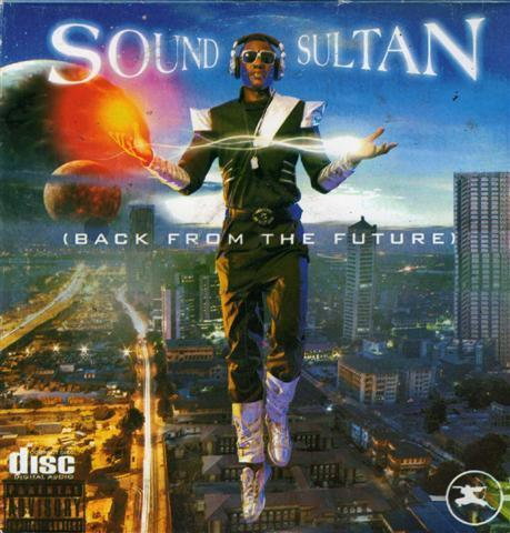 In 2010, Sound Sultan released 'Back From The Future' under Naija Ninja. (Naija Ninja)