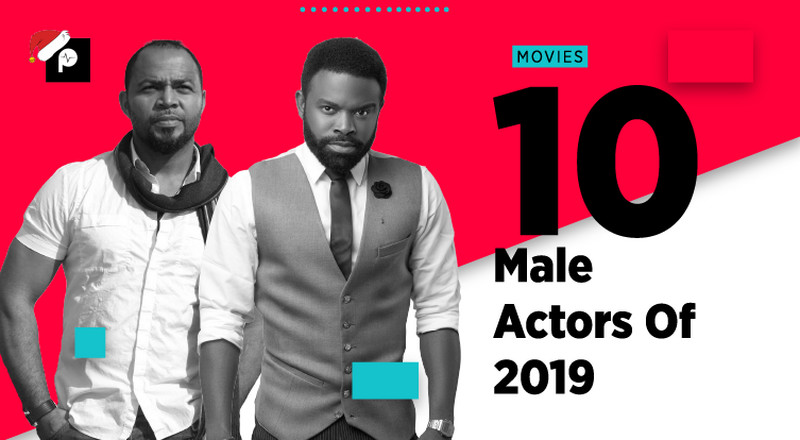 Pulse List 2019: The top 10 male Nollywood actors of the year