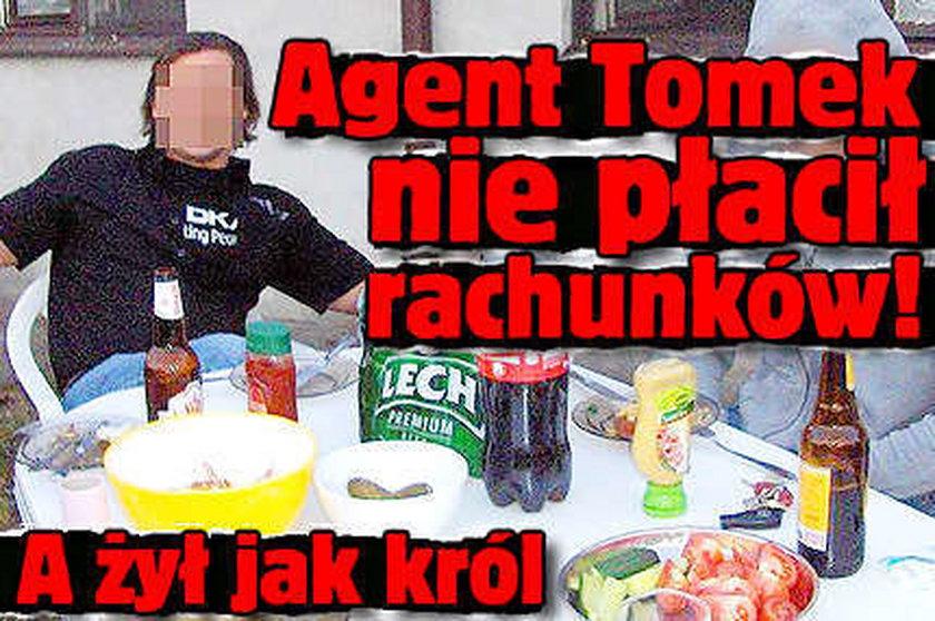 Agent Tomek nie płaci rachunków!