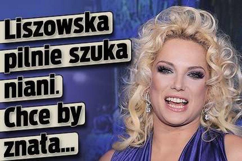 Liszowska rozpaczliwie szuka niani. Chce by znała...