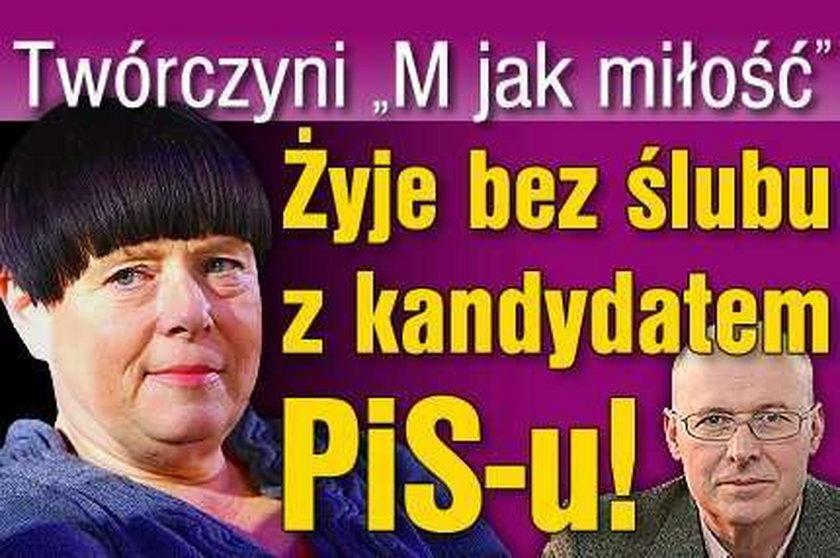 """Twórczyni """"M jak miłość"""" żyje bez ślubu z kandydatem PiS!"""
