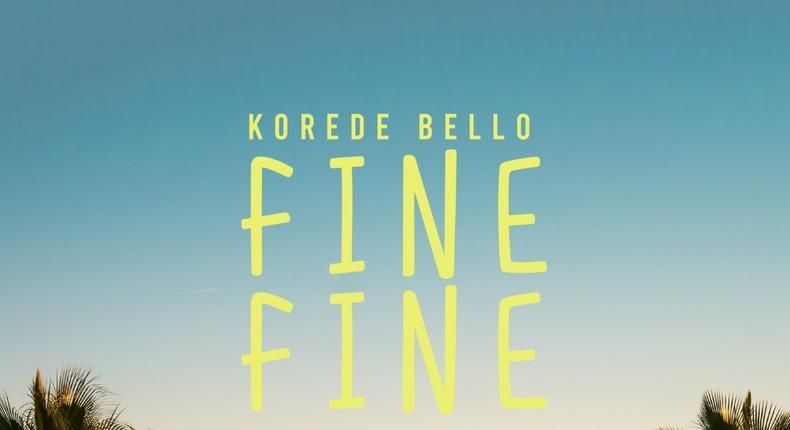 Korede Bello releases new single, 'Fine Fine.' (MAVIN)