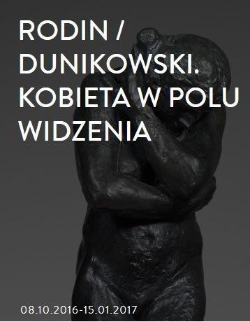 """""""Rodin/Dunikowski. Kobieta w polu widzenia"""" w Muzeum Narodowym w Krakowie"""