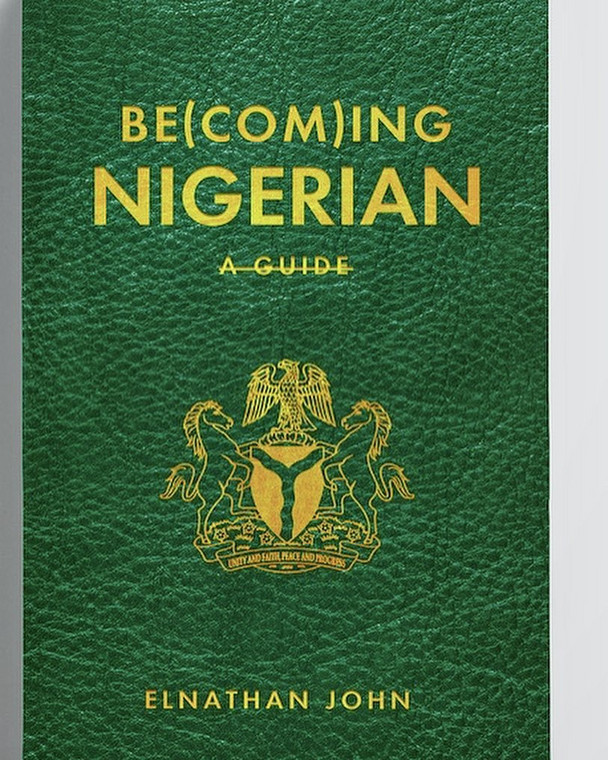 Another cover of Elnathan john's  Becoming Nigerian [elnathanjohn.com]
