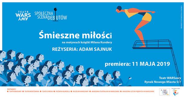 """Premierę """"Śmiesznych miłości"""" w reż. Adama Sajnuka w ramach Społecznej Sceny Debiutów zaplanowano na 11 maja."""