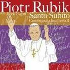 """Piotr Rubik - """"Santo Subito - Cantobiografia JP II"""""""