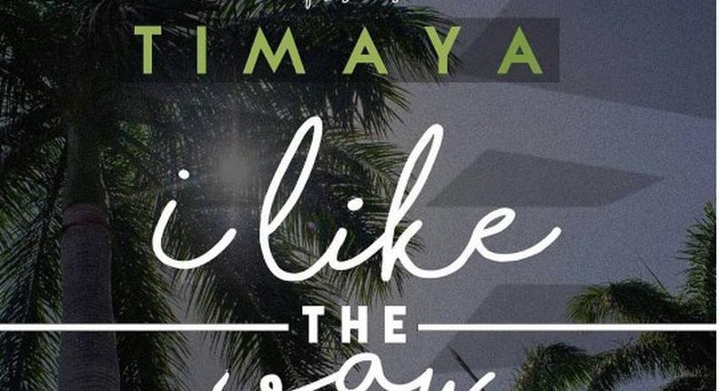 Timaya - 'I like the way'