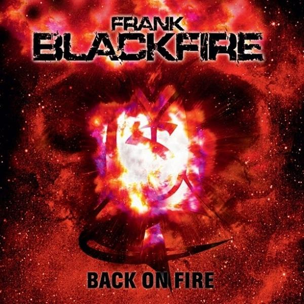 "FRANK BLACKFIRE – ""Back On Fire"""