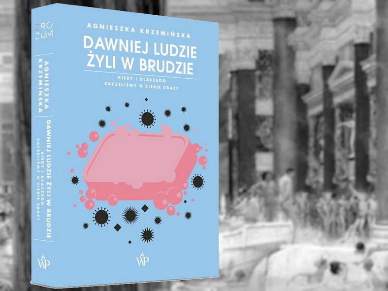 """Vous pouvez lire dans le livre d'Agnieszka Krzemiska comment les gens ont pris soin de leur santé pendant des milliers d'années. """"Auparavant, les gens vivaient dans la saleté.  Quand et pourquoi avons-nous commencé à prendre soin de nous ?"""" (Bosna Publishing House 2021)."""