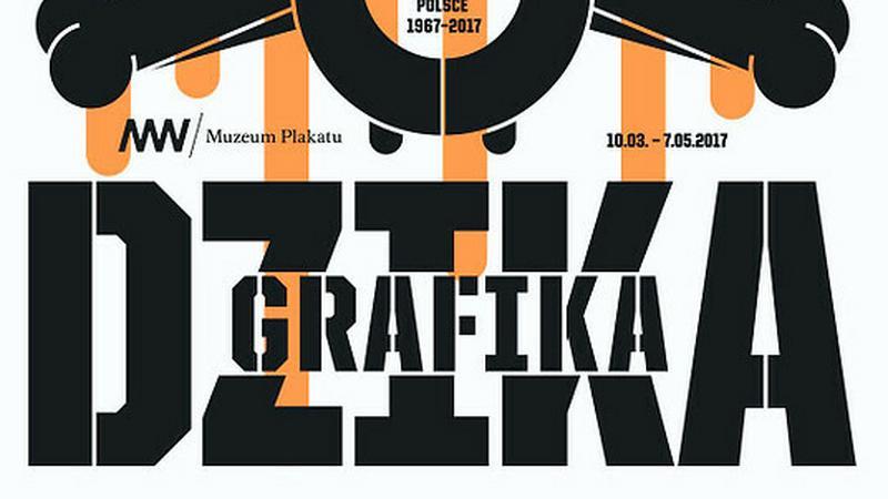 """Plakata reklamujący wystawę """"Dzika grafika. Pół wieku ulicznej dywersji wizualnej w Polsce 1967-2017"""""""
