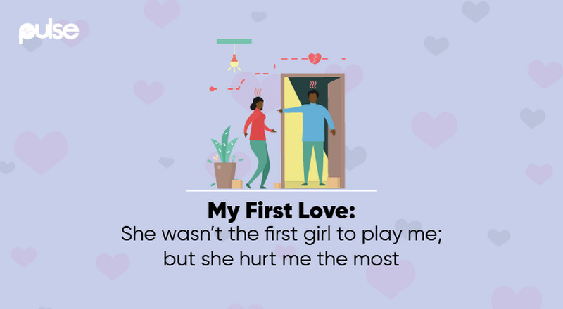 My First Love: She wasn't the first girl to play me; but she hurt me the most