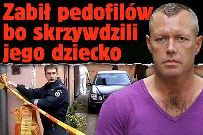 Zabił pedofilów, bo skrzywdzili jego dziecko