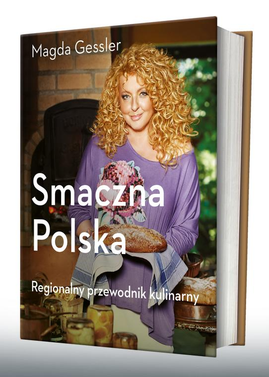 """Najnowsza książka Magdy Gessler """"Smaczna Polska"""", wyd. ZNAK"""