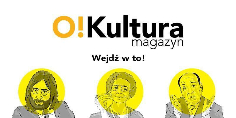 Magazyn O!Kultura nr 4