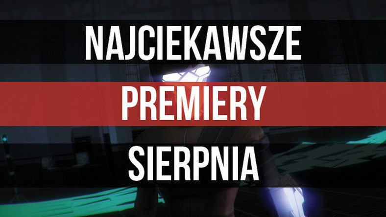 Sierpień 2015 - premiery gier: Everybody's Gone to the Rapture, Until Dawn, Devil's Third