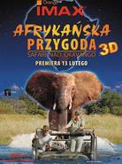 Afrykańska przygoda 3D – safari nad Okavango