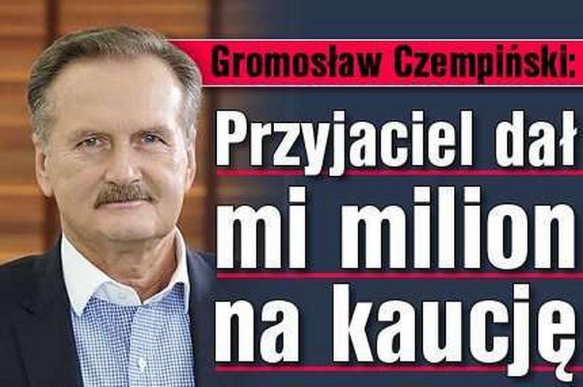 Gromosław Czempiński: Milion dał mi przyjaciel