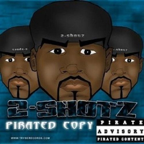 2Shotz - Pirated Copy. (Trybe Records)