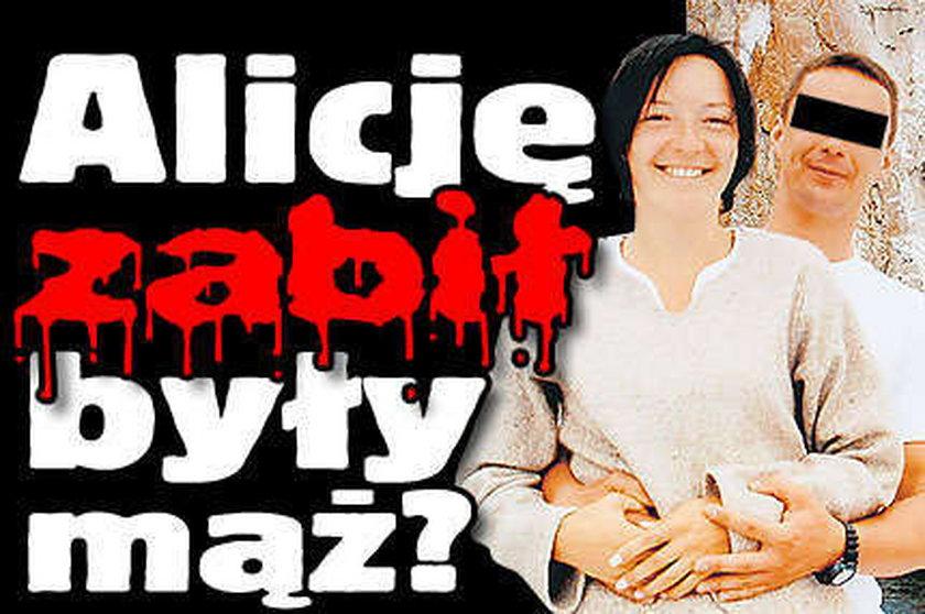 Alicję zabił były mąż?
