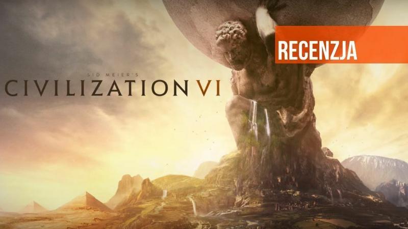 Sid Meier's Civilization VI - recenzja. Podbój świata po raz szósty