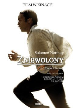 """Zniewolony. 12 Years A Slave"" Solomon Northup"