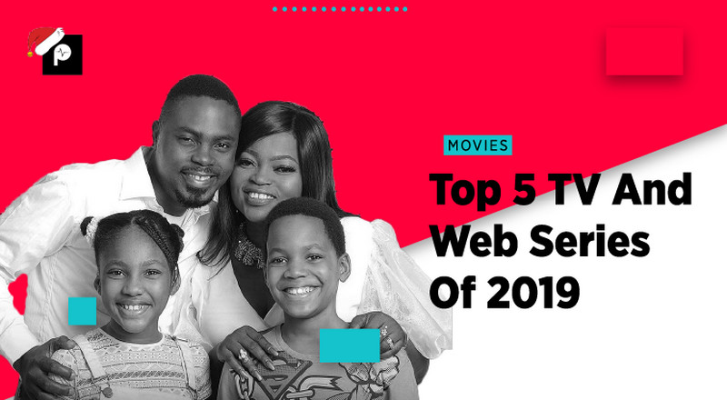 Pulse List 2019: Top 5 Nigerian TV and web series of the year