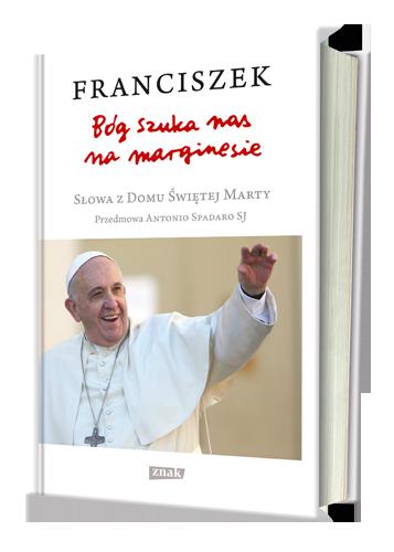 Franciszek: Bóg szuka nas na marginesie