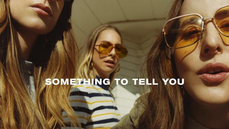 "HAIM - ""Something To Tell You"""