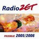 """Kompilacja - """"Radio Zet - Przeboje 2005/2006"""""""
