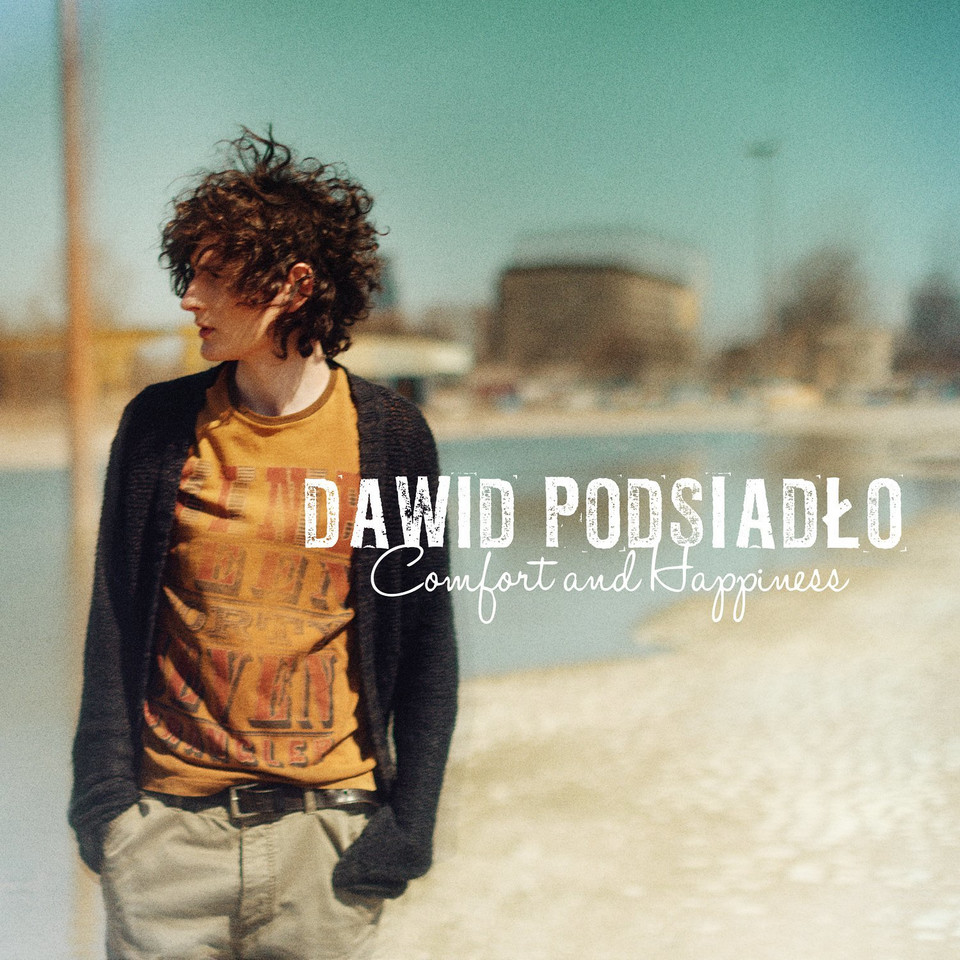 "6. Dawid Podsiadło - ""Comfort and Happines"""