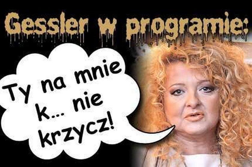 Gessler w programie: Ty na mnie k... nie krzycz!