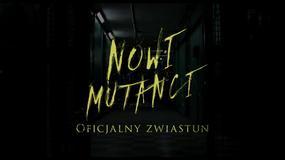 """Nowi Mutanci"": polski zwiastun"