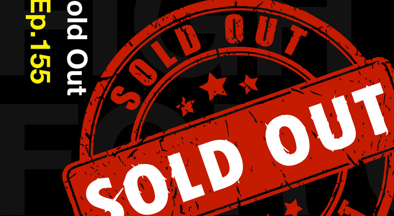 Loose Talk Podcast - Episode 155 – Sold Out