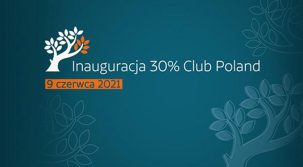 9 czerwca wystartował 30% Club Poland