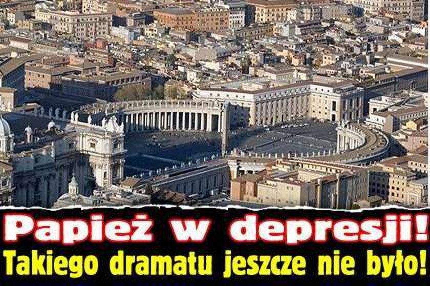 Papież w depresji! Takiego dramatu jeszcze nie było!
