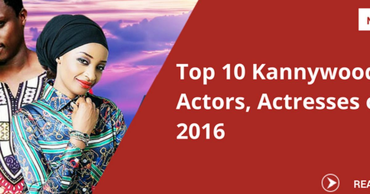 Pulse List 2016 Top 10 Kannywood actors, actress of 2016
