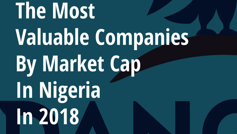 The Most Valuable Company By Market Cap In Nigeria In 2018