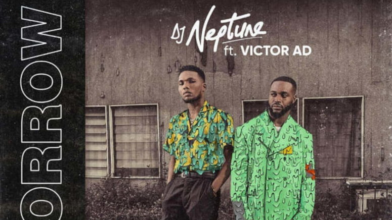 DJ Neptune features Victor AD on, 'Tomorrow.' (Greatness)
