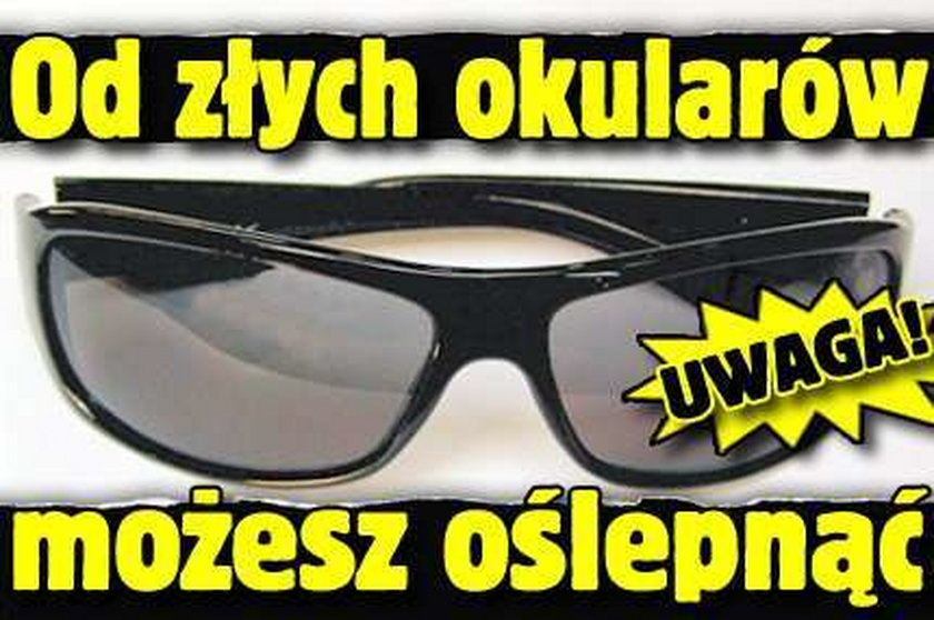 Uwaga! Od złych okularów możesz oślepnąć