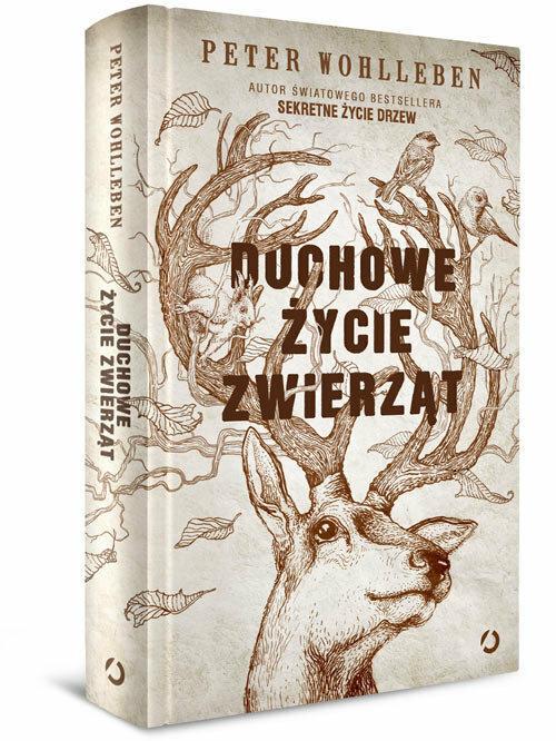 "Peter Wohlleben ""Duchowe życie zwierząt"", Wydawnictwo Otwarte"