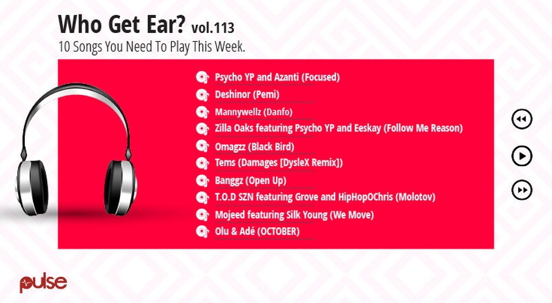 Who Get Ear Vol. 113: Here are the 10 Nigerian songs you need to play this week
