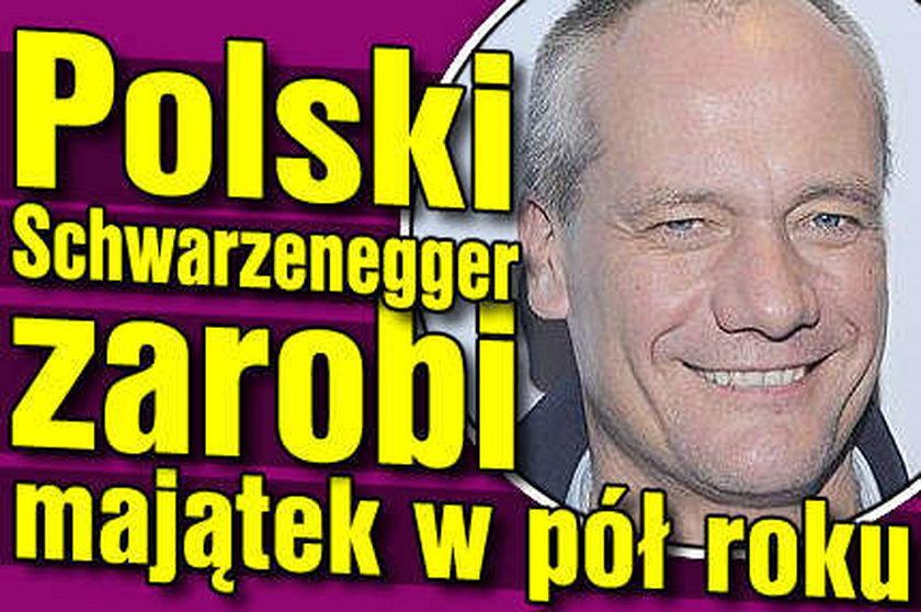 Polski Schwarzenegger zarobił majątek w pół roku