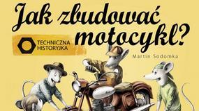 """Książka na prezent dla małego motocyklisty: """"Jak zbudować motocykl?"""""""