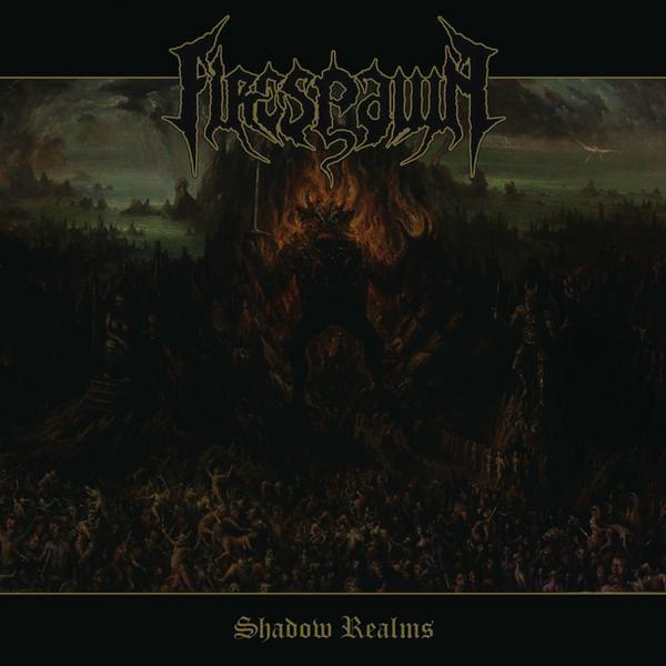 """Firespawn – """"Shadow Realms"""""""