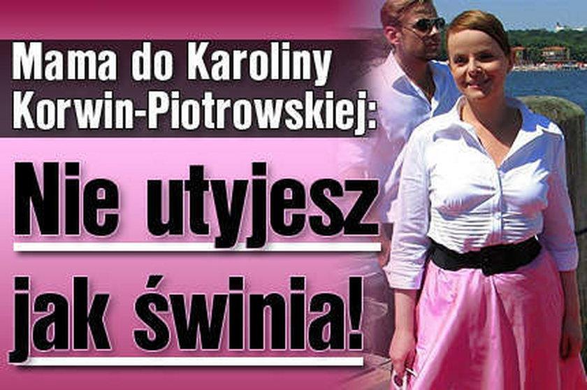 Tak kadzono Korwin-Piotrowskiej: Nie utyjesz jak świnia!