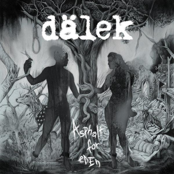 "DÄLEK – ""Asphalt For Eden"""