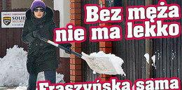 Fraszyńska sama odśnieża przed domem