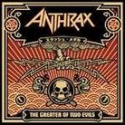 "Anthrax - ""The Greater Of Two Evils"""
