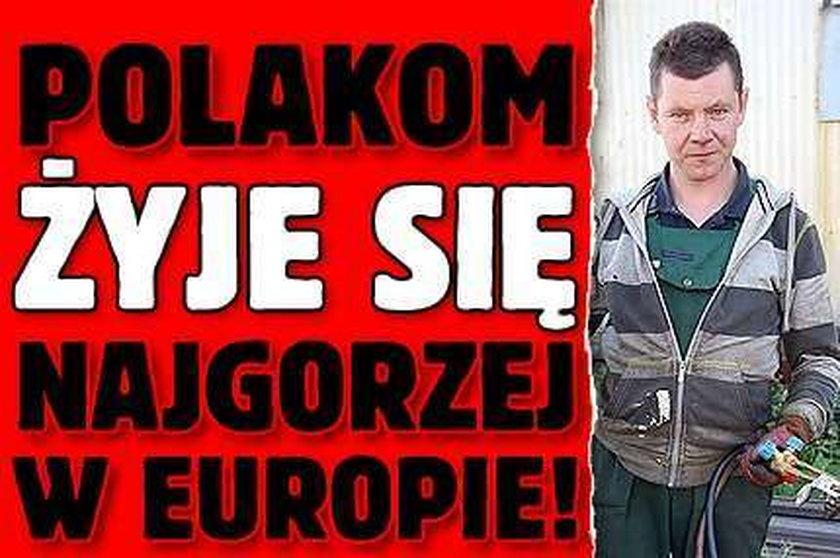 Polakom żyje się najgorzej w Europie