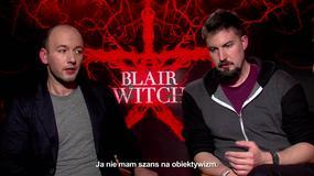 "Adam Wingard i Simon Barrett o filmie ""Blair Witch"""